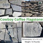 Cowboy Coffee Flagstone
